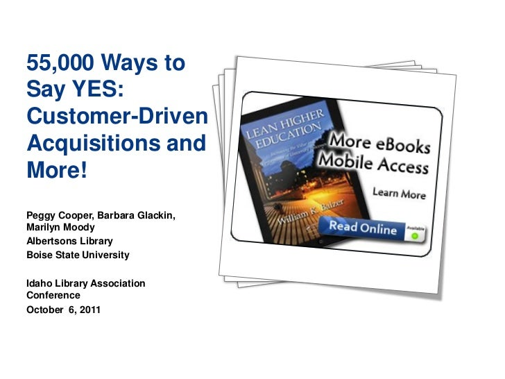 55,000 Ways toSay YES:Customer-DrivenAcquisitions andMore!                            4Peggy Cooper, Barbara Glackin,Maril...