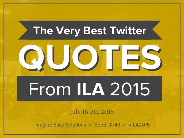 ILA 2015: The Very Best Twitter Quotes from July 18-20th