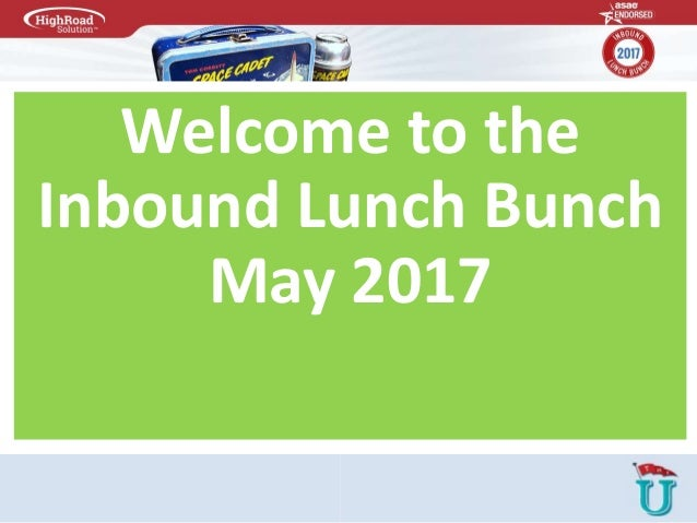 Welcome to the Inbound Lunch Bunch May 2017