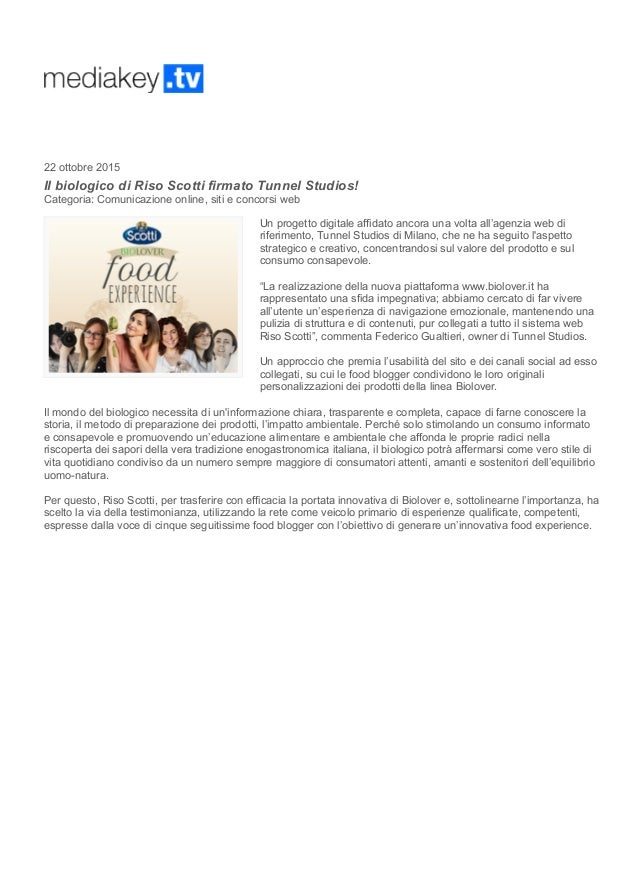 22 ottobre 2015 Il biologico di Riso Scotti firmato Tunnel Studios! Categoria: Comunicazione online, siti e concorsi web U...