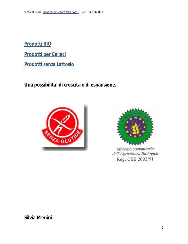 Silvia Menini_ silviamenini@hotmail.com_ _ cell. 347 8680531     Prodotti BIO Prodotti per Celiaci Prodotti senza Lattosio...