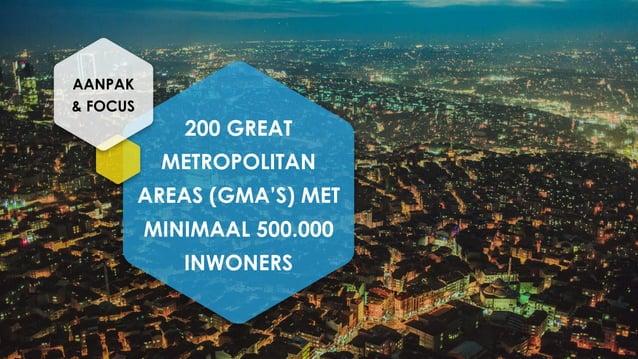 200 GREAT METROPOLITAN AREAS (GMA'S) MET MINIMAAL 500.000 INWONERS AANPAK & FOCUS