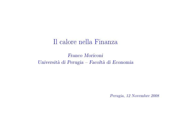 Il calore nella Finanza               Franco Moriconi Universit` di Perugia – Facolt` di Economia          a              ...