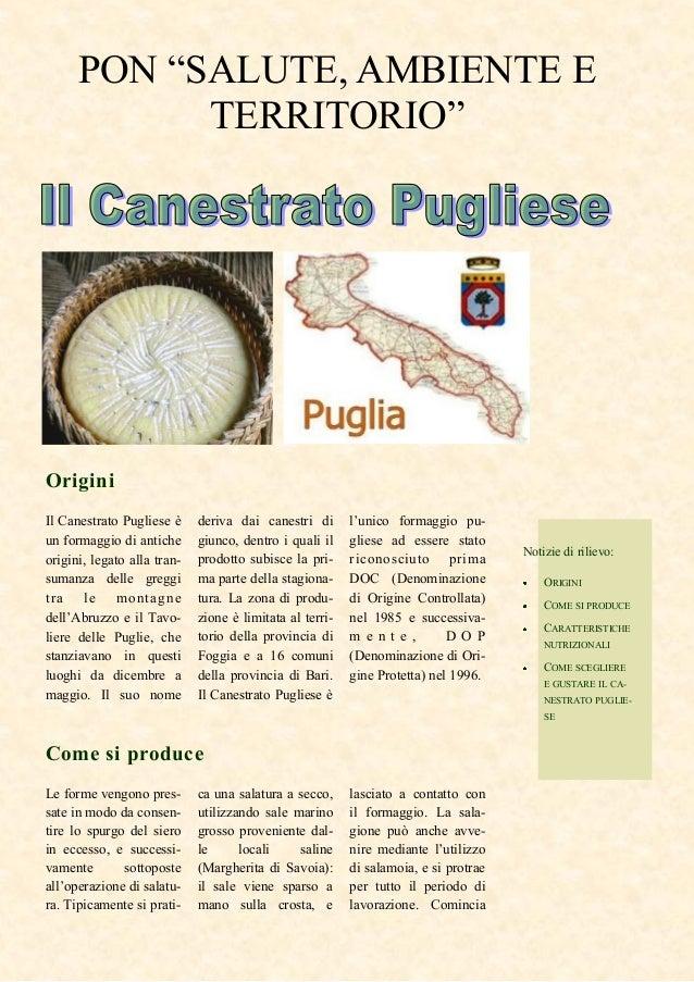 l'unico formaggio pu-gliese ad essere statoriconosciuto primaDOC (Denominazionedi Origine Controllata)nel 1985 e successiv...