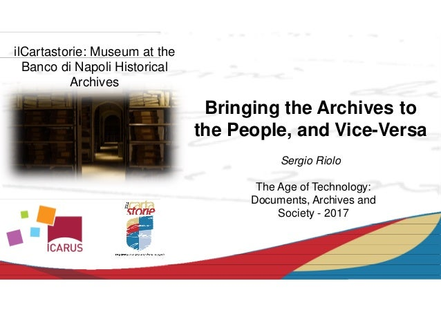 ilCartastorie: Museum at the Banco di Napoli Historical Archives The Age of Technology: Documents, Archives and Society - ...