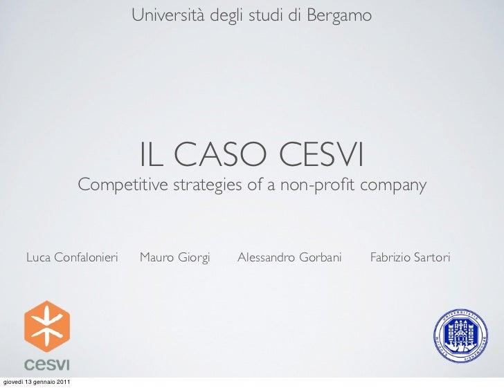 Università degli studi di Bergamo                                 IL CASO CESVI                          Competitive strat...