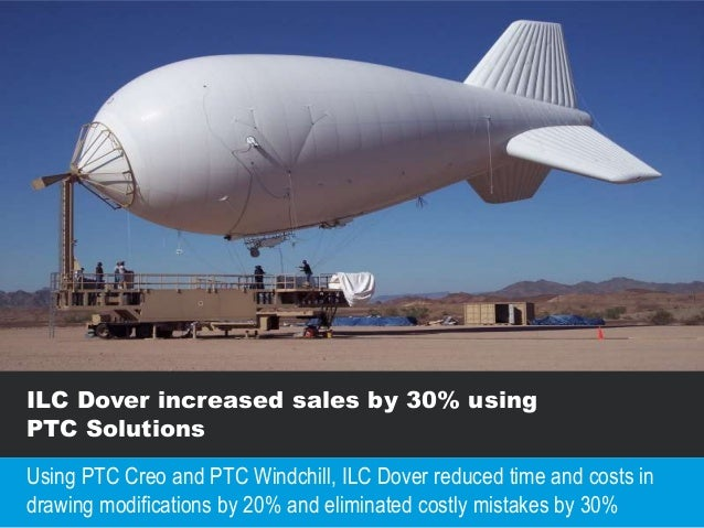 ILC Dover increased sales by 30% using PTC Solutions Using PTC Creo and PTC Windchill, ILC Dover reduced time and costs in...