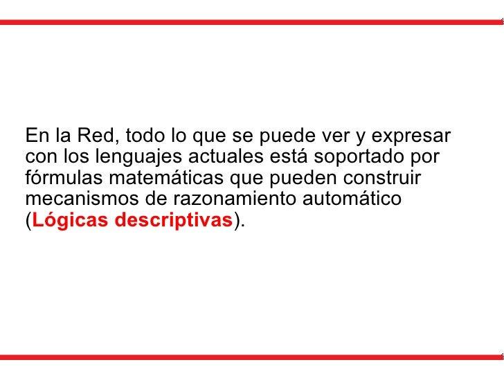 En la Red, todo lo que se puede ver y expresar con los lenguajes actuales está soportado por fórmulas matemáticas que pued...