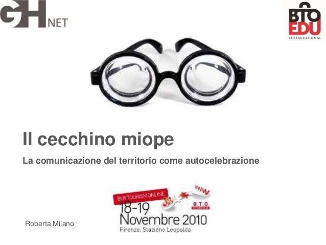 Il cecchino miope La comunicazione del territorio come autocelebrazione Roberta Milano