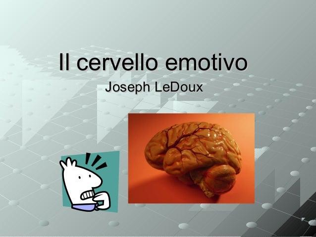 Il cervello emotivo Joseph LeDoux