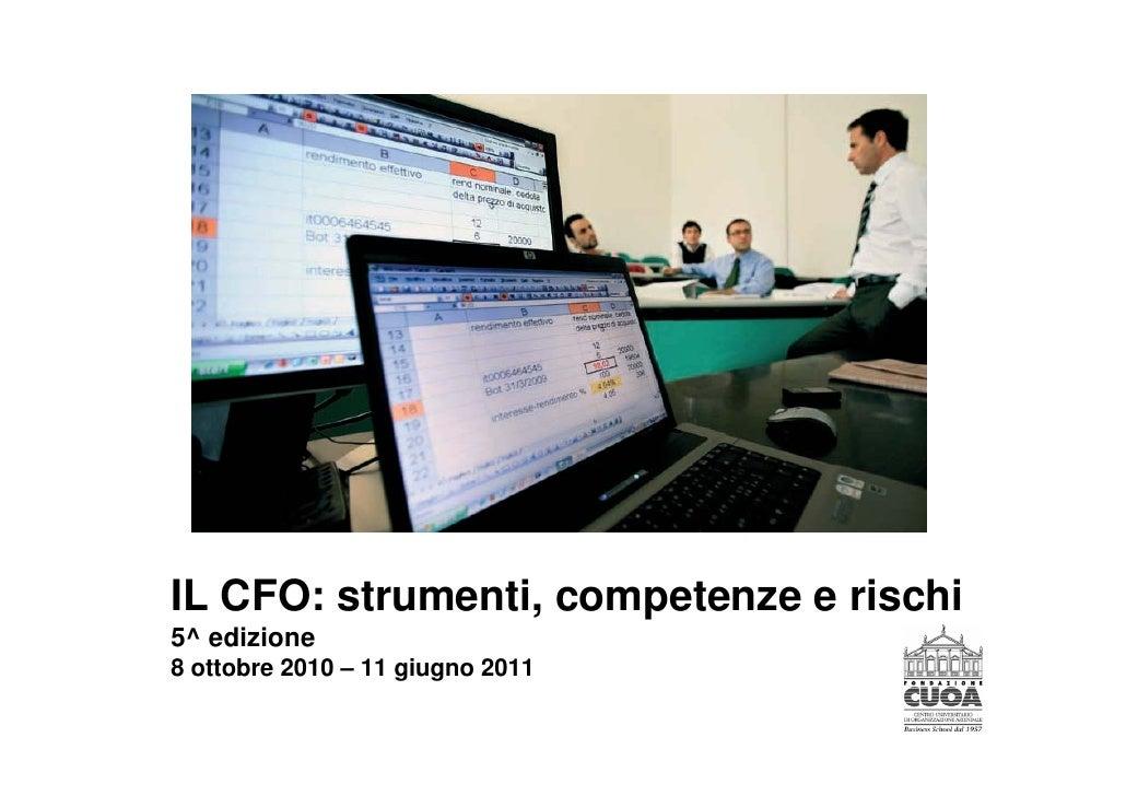 IL CFO: strumenti, competenze e rischi 5^ edizione 8 ottobre 2010 – 11 giugno 2011