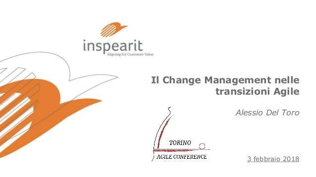 Il Change Management nelle transizioni Agile Alessio Del Toro 3 febbraio 2018