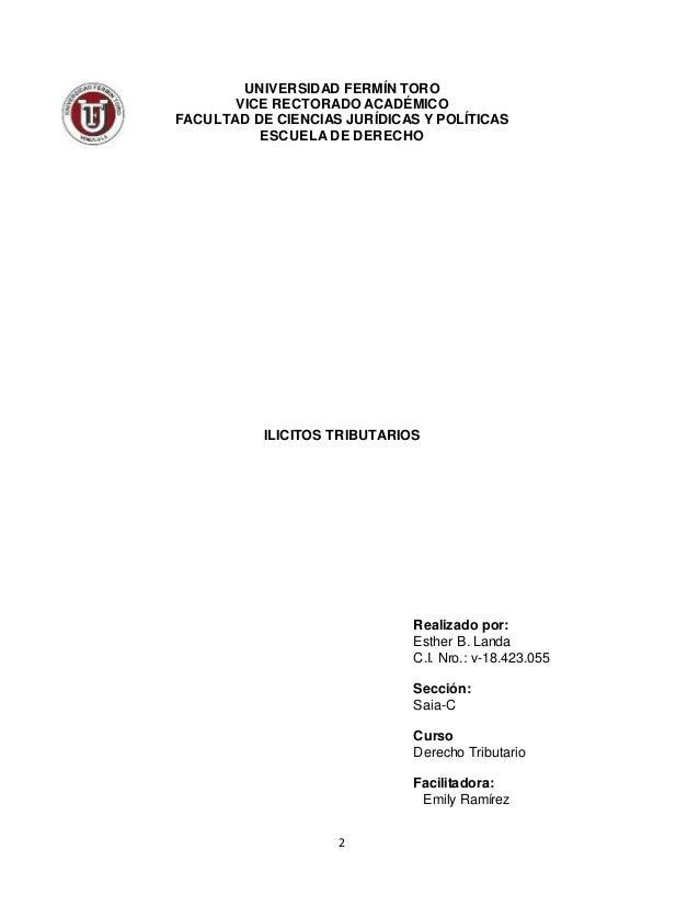 2 UNIVERSIDAD FERMÍN TORO VICE RECTORADO ACADÉMICO FACULTAD DE CIENCIAS JURÍDICAS Y POLÍTICAS ESCUELA DE DERECHO ILICITOS ...