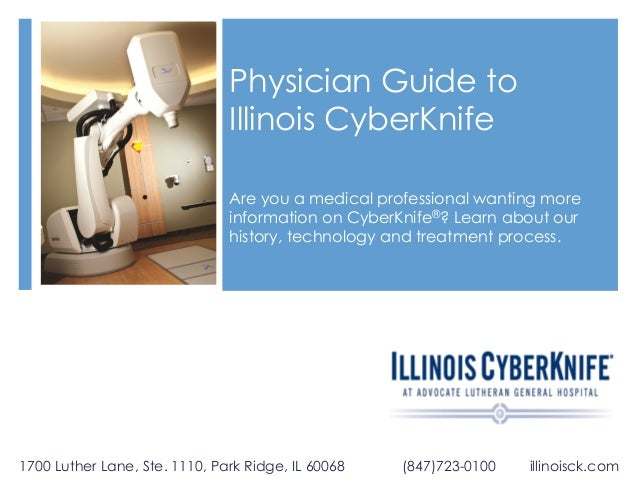 Physician Guide to Illinois CyberKnife Are you a medical professional wanting more information on CyberKnife®? Learn about...
