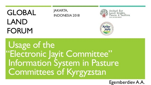 """GLOBAL LAND FORUM JAKARTA, INDONESIA 2018 Usage of the """"Electronic Jayit Committee"""" Information System in Pasture Committe..."""