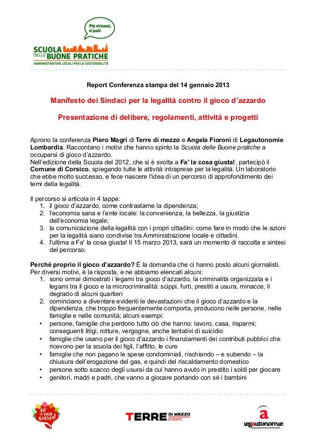 Report Conferenza stampa del 14 gennaio 2013Manifesto dei Sindaci per la legalità contro il gioco d'azzardoPresentazione d...
