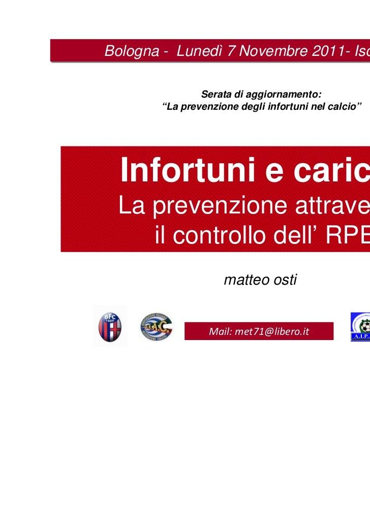 """Bologna - Lunedì 7 Novembre 2011- Isokinetic                Serata di aggiornamento:        """"La prevenzione degli infortun..."""