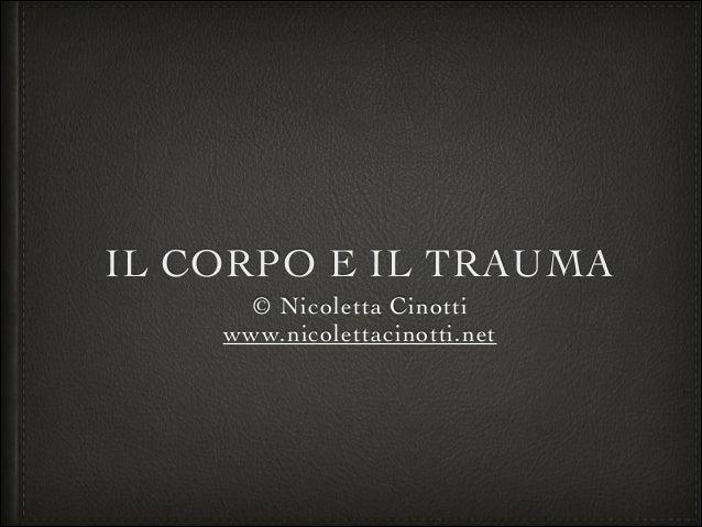 IL CORPO E IL TRAUMA © Nicoletta Cinotti  www.nicolettacinotti.net