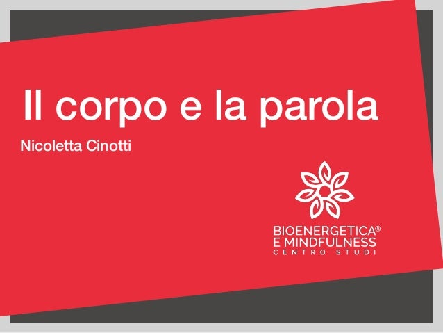 Il corpo e la parola Nicoletta Cinotti