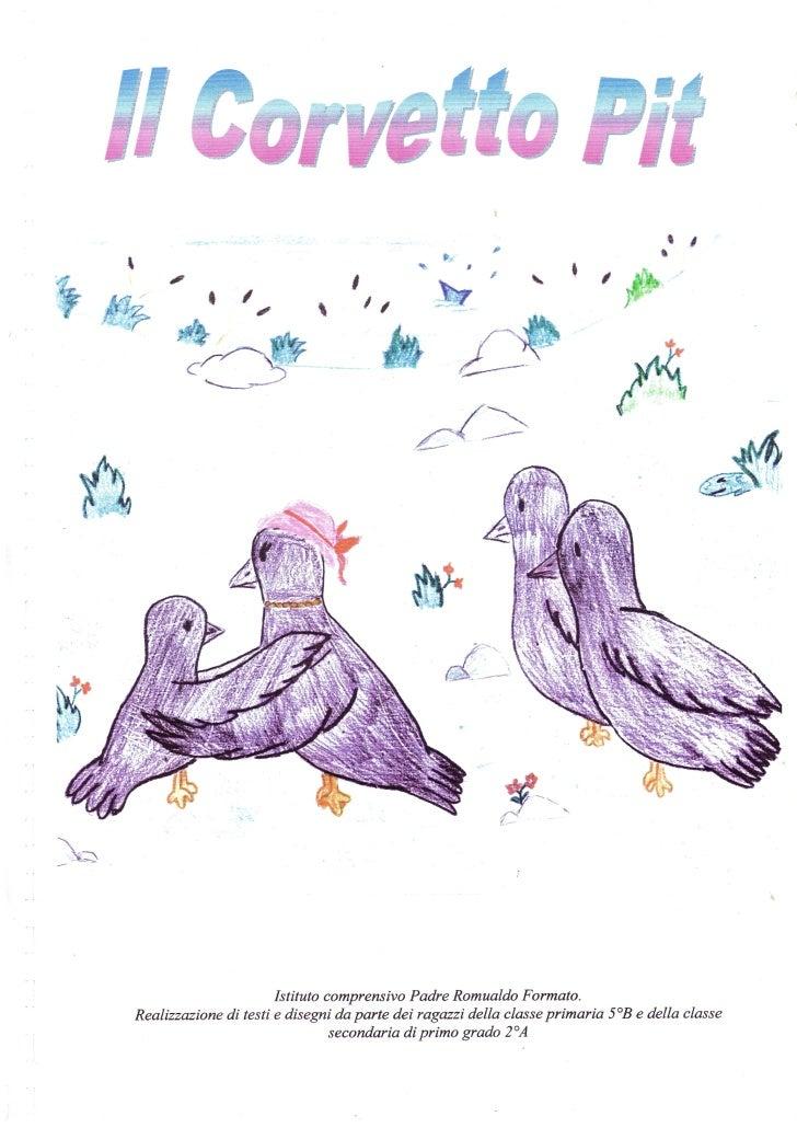 INTRODUZIONE   Questo racconto per bambini nasce da un attività di scrittura creativa in continuità tra la scuola primaria...