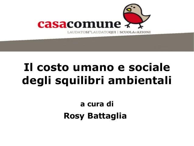 Il costo umano e sociale degli squilibri ambientali a cura di Rosy Battaglia