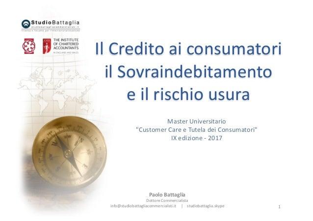 "1 IlCreditoaiconsumatori ilSovraindebitamento eilrischiousura MasterUniversitario ""CustomerCareeTuteladeiCon..."