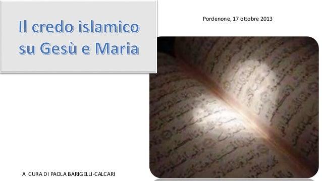 Pordenone, 17 ottobre 2013  A CURA DI PAOLA BARIGELLI-CALCARI