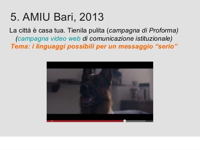 Proforma / Un blog aziendale: perché? 5. AMIU Bari, 2013 La città è casa tua. Tienila pulita (campagna di Proforma) (campa...