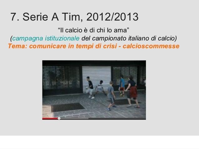 """Proforma / Un blog aziendale: perché? 7. Serie A Tim, 2012/2013 """"Il calcio è di chi lo ama"""" (campagna istituzionale del ca..."""