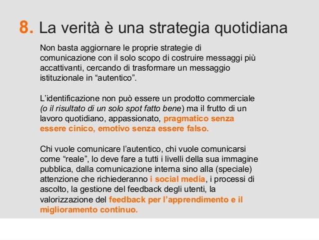 Proforma / Un blog aziendale: perché? 8. La verità è una strategia quotidiana Non basta aggiornare le proprie strategie di...
