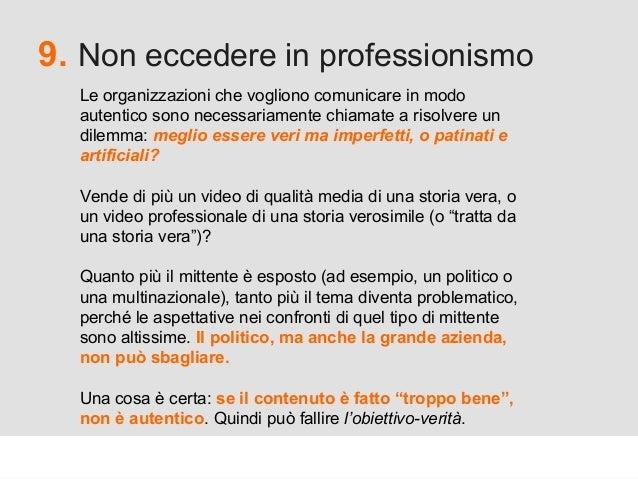Proforma / Un blog aziendale: perché? 9. Non eccedere in professionismo Le organizzazioni che vogliono comunicare in modo ...