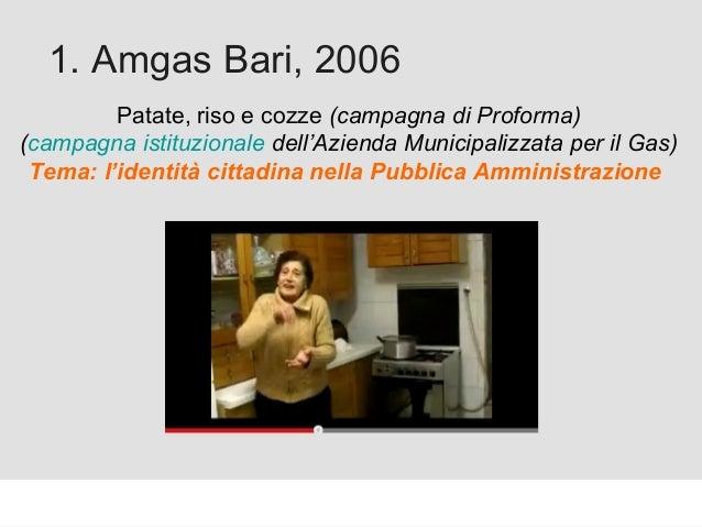 Proforma / Un blog aziendale: perché? 1. Amgas Bari, 2006 Patate, riso e cozze (campagna di Proforma) (campagna istituzion...