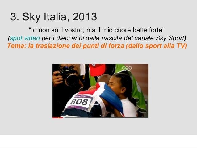 """Proforma / Un blog aziendale: perché? 3. Sky Italia, 2013 """"Io non so il vostro, ma il mio cuore batte forte"""" (spot video p..."""
