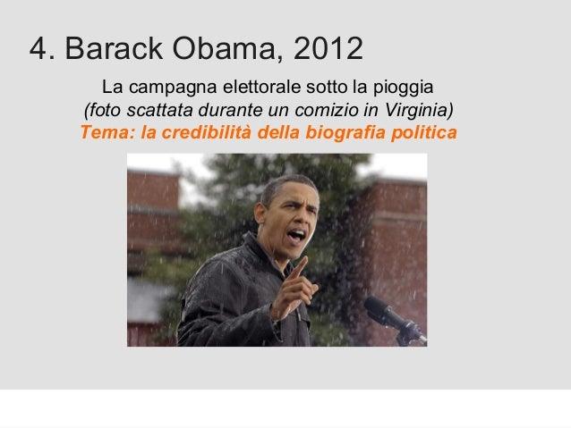 Proforma / Un blog aziendale: perché? 4. Barack Obama, 2012 La campagna elettorale sotto la pioggia (foto scattata durante...