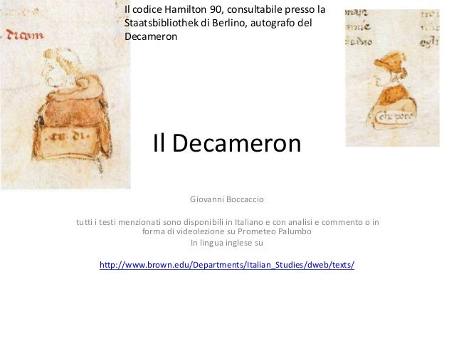 Il codice Hamilton 90, consultabile presso la Staatsbibliothek di Berlino, autografo del Decameron  Il Decameron Giovanni ...