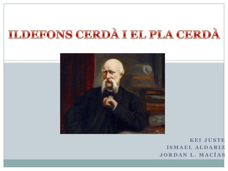 KEI JUSTE  ISMAEL ALDARIZJORDAN L. MACÍAS