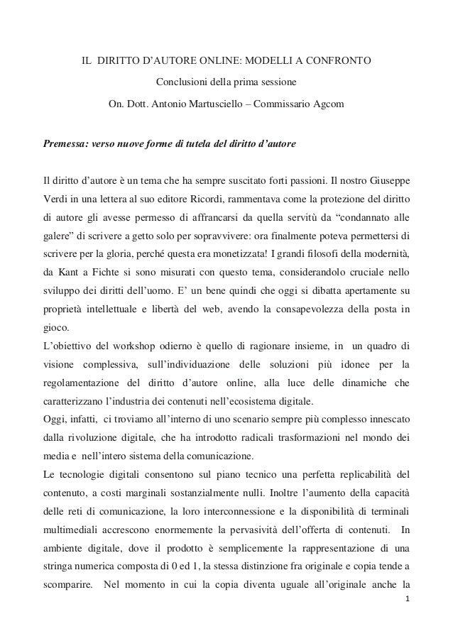 1 IL DIRITTO D'AUTORE ONLINE: MODELLI A CONFRONTO Conclusioni della prima sessione On. Dott. Antonio Martusciello – Commis...