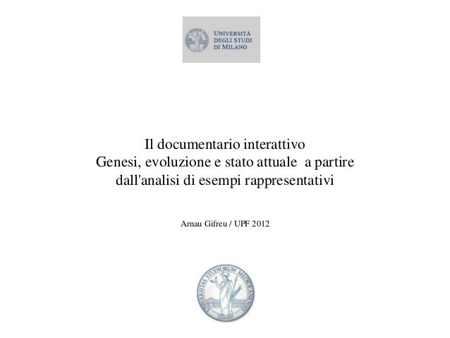 Il documentario interattivoGenesi, evoluzione e stato attuale a partiredallanalisi di esempi rappresentativiArnau Gifreu /...