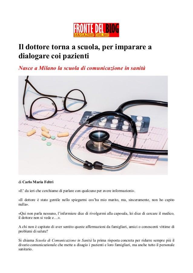 Il dottore torna a scuola, per imparare a dialogare coi pazienti Nasce a Milano la scuola di comunicazione in sanità di Ca...