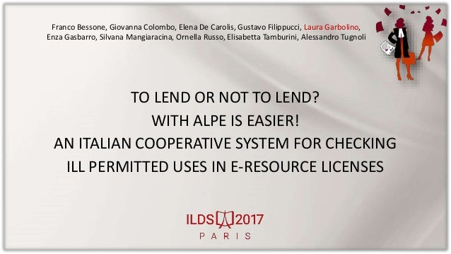 TO LEND OR NOT TO LEND? WITH ALPE IS EASIER! AN ITALIAN COOPERATIVE SYSTEM FOR CHECKING ILL PERMITTED USES IN E-RESOURCE L...