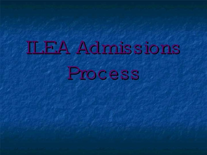 ILEA Admissions Process
