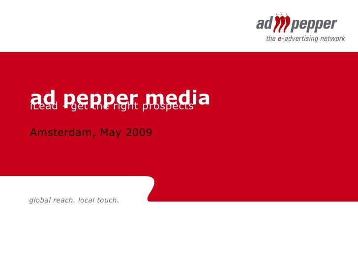 ad pepper media iLead - get the right prospects Amsterdam, May 2009