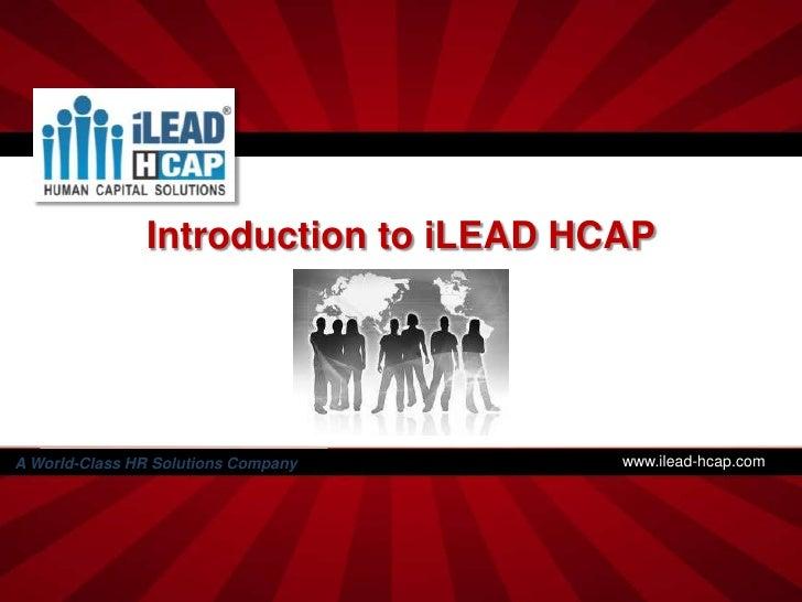 Introduction to iLEAD HCAPA World-Class HR Solutions Company     www.ilead-hcap.com