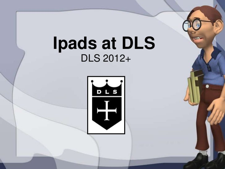 Ipads at DLS   DLS 2012+