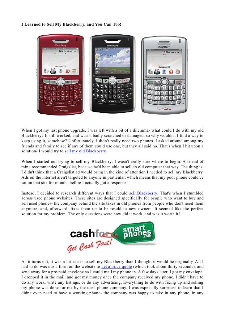 I Learned to Sell My Blackberry, and You Can Too!When I got my last phone upgrade, I was left with a bit of a dilemma- wha...