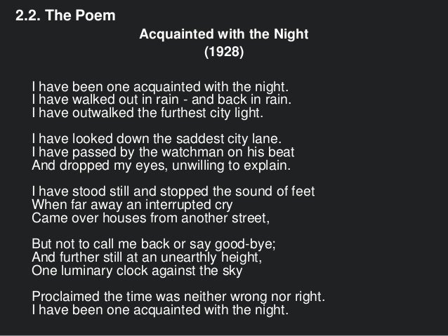 an analysis of the rhyme scheme symbolism and tone in robert frosts sonnet acquainted with the night Here you will find the meaning and summary of poem stopping by woods on a snowy evening by scheme noticed in all the stanzas meaning analysis of aedh wishes.