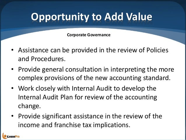 Opportunity to Add Value • Assistance can be provided in the review of Policies and Procedures. • Provide general consulta...