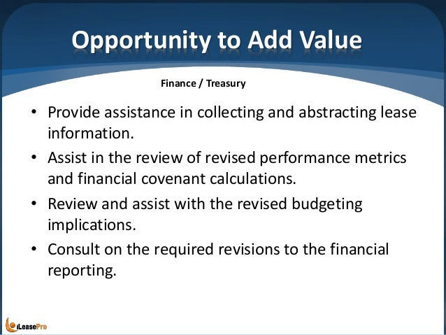 Opportunity to Add Value • Provide assistance in collecting and abstracting lease information. • Assist in the review of r...