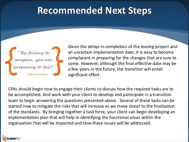 Recommended Next Steps Given the delays in completion of the leasing project and an uncertain implementation date, it is e...