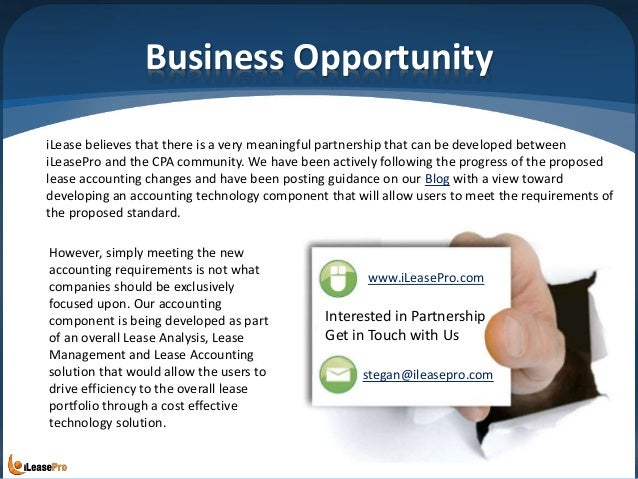Business Opportunity iLease believes that there is a very meaningful partnership that can be developed between iLeasePro a...